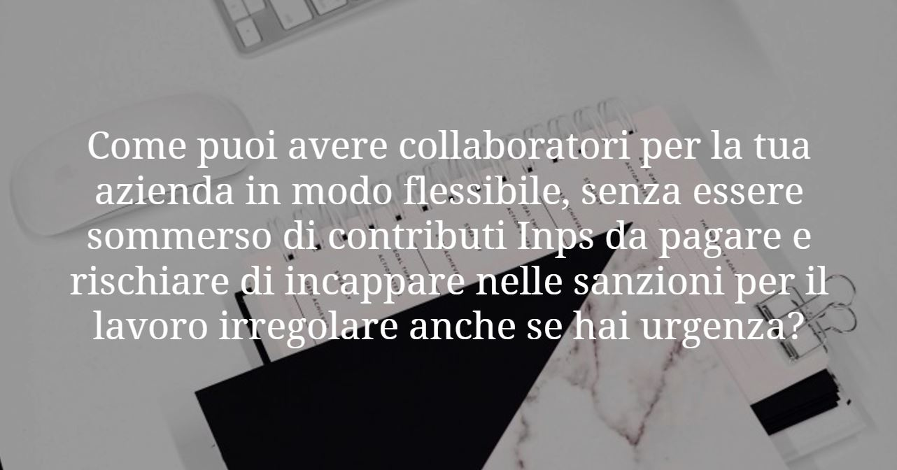 Come puoi avere collaboratori per la tua azienda in modo flessibile
